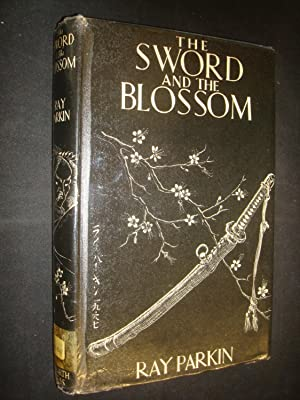 The Sword and the Blossom by Ray: Ray Parkin