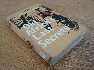 Old Africas Last Secrets by Lawrence G: Lawrence G Green