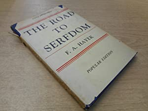 The Road to Serfdom (Popular Edition) by: F A Hayek