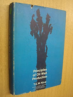 Principles of Oil Well Production by T.: T. E. W.