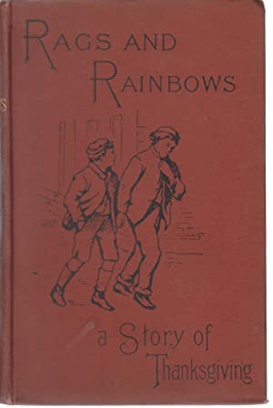 Rags and Rainbows: A Story of Thanksgiving: Margaret Haycraft
