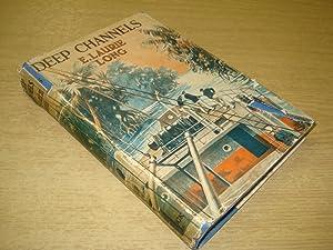Deep Channels by E Laurie Long: E Laurie Long