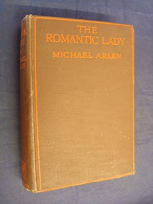The Romantic Lady by Michael Arlen: Michael Arlen