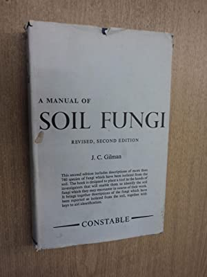 A Manual of Soil Fungi by Joseph: Joseph C. Gilman