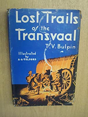 Lost Trails of the Transvaal by T: T V Bulpin