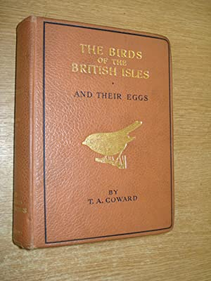 The Birds of the British Isles and: T.A. Coward