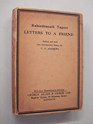 Letters To A Friend by Rabindranath Tagore: Rabindranath Tagore