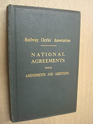 National Agreements respecting Rates of Pay and: RAILWAY CLERKS' ASSOCIATION