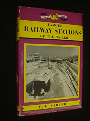 Famous Railway Stations of the World and: Ernest F. Carter