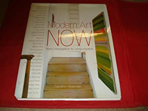 Modern Art Now: From Conception to Consumption: Wiseman, Caroline
