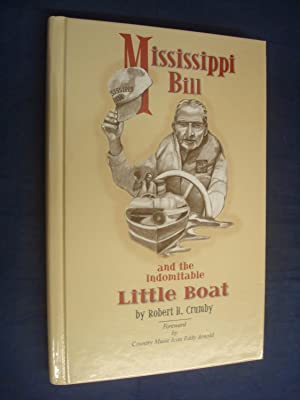 Mississippi Bill and the Indomitable Little Boat: Robert H Crumby