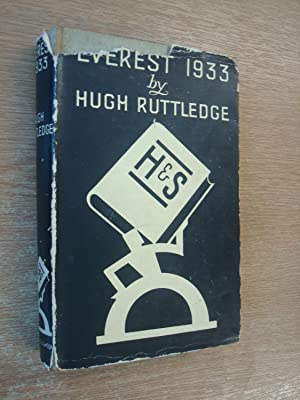 Everest 1933 by Hugh Ruttledge: Hugh Ruttledge