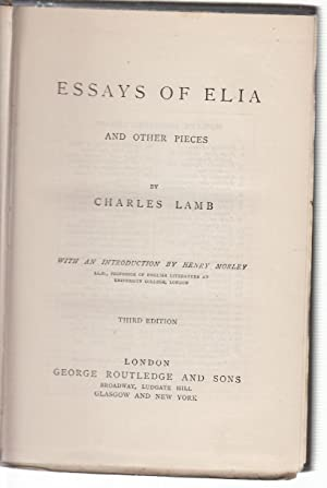 charles lamb essays elia full text Charles lamb achieved lasting fame as a writer during the years 1820-1825, when he captivated the discerning english reading public with his personal essays in the london magazine, collected as essays of elia (1823) and the last essays of elia (1833).
