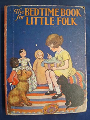 The Bedtime Book for Little Folk by: anon