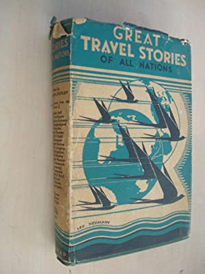 Great Travel Stories Of All Nations by: Elizabeth D'Oyley