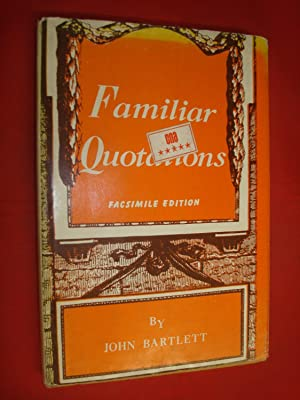 A Collection of Familiar Quotations by John: John Bartlett