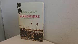 Robespierre - Or the tyranny of the: Jean Matrat