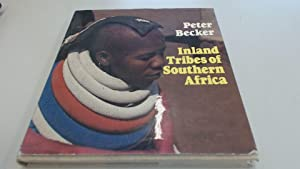 Inland Tribes of Southern Africa: Becker, Peter