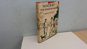 Mackay The Road Maker: Ernest H. Hayes