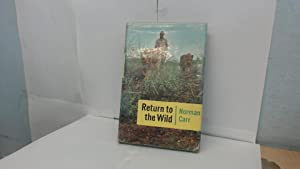 Return to the Wild: A Story of: Carr, Norman