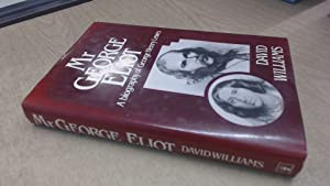 Mr. George Eliot: Biography of George Henry: Williams, David