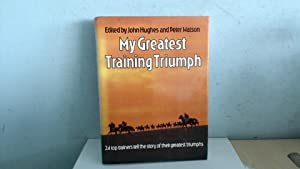 My Greatest Training Triumph: 24 Top Trainers: John Hughes and