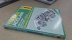 TRIUMPH ACCLAIM 1981-84 OWNERS WORKSHOP MANUAL (CLASSIC: A.K. LEGG