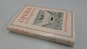 Opera in Perspective: Drummond, John D.