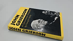 John Grierson: A Documentary Biography: Hardy, Forsyth
