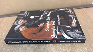 Shanghai Boy Shanghai Girl: Lives in Parallel: George Wang &