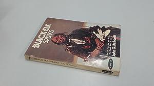 Black Elk Speaks: Being the Life Story: Black Elk