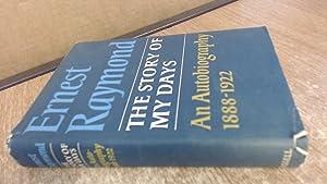 The Story of My Days - An: Raymond, Ernest