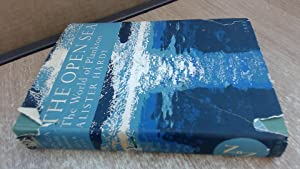 The Open Sea: Its Natural History: Part: Sir Alister Hardy