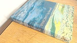 Vincent by himself: Bruce Bernard (Ed.)