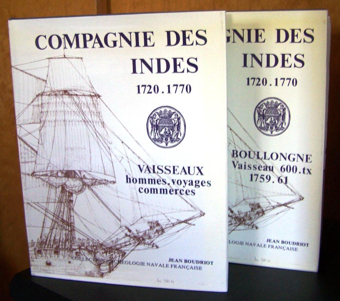 Compagnie des Indes 1720 - 1770: Vol. I: Vaisseaux hommes, voyages, commerces; Vol. II: Boullongne Vaisseau 600.tx 1759-61 Boudriot, Jean Fine Hardco