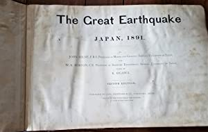 The Great Earthquake in Japan, 1891, Second (2nd) Edition: Milne, John; Burton, W. K.