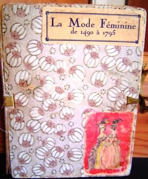 La Mode Feminine De 1490 a 1795