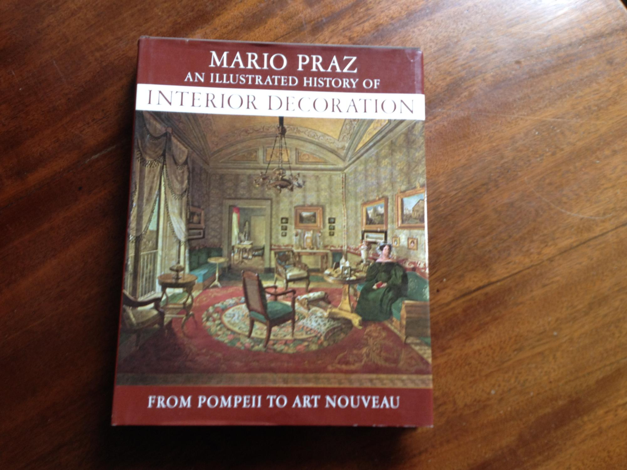 An Illustrated History Of Interior Decoration From Pompeii To Art Nouveau By Praz Mario
