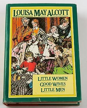 Little Women - Good Wives - Little: Louisa May Alcott