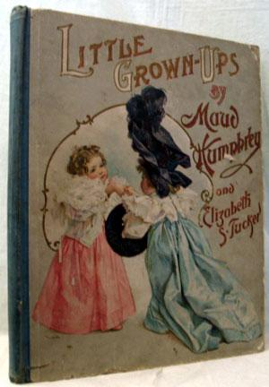Little Grown-Ups. With. colour-plates after paintings in: HUMPHREY, Maud
