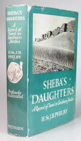Sheba's Daughters. Being a Record of Travel: PHILBY, H. St.