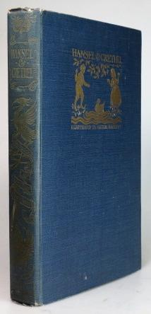 Hansel & Grethel, & other Tales by the Brothers Grimm. Illustrated by Arthur Rackham