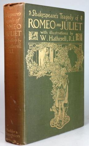 Shakespeare's Tragedy of Romeo and Juliet. With Illustrations by W. Hatherell