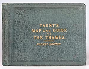 Taunt's Map of the River Thames from Oxford to London, (Pocket Edition). The Maps are Reduced by ...