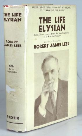 The Life Elysian. Being more leaves from: LEES, Robert James