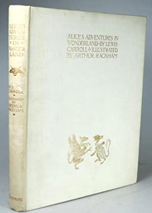 Alice's Adventures in Wonderland. Illustrated by Arthur Rackham. With a Proem by Austin Dobson