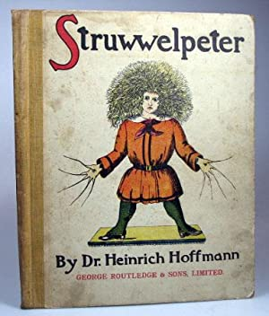 The English Struwwelpeter. Pretty Stories and Funny Pictures for Little Children