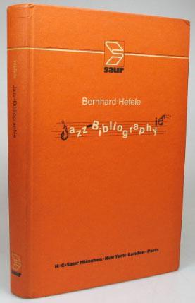 Jazz Bibliography. International Literature on Jazz, Blues,: HEFELE, Bernhard