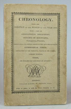 Chronology, from the Creation of the World to the Year 1824; with a List of Geographical Discover...