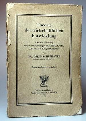 Theorie der wirtschaftlichen Entwicklung. Eine Untersuchung über: SCHUMPETER, Dr. Joseph